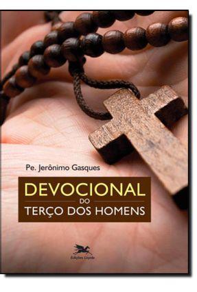 Devocional Do Terço Dos Homens - Gasques,Jerônimo   Tagrny.org