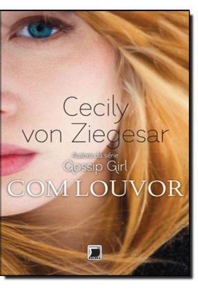 Com Louvor - Ziegesar,Cecily Von | Tagrny.org
