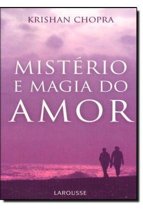 Mistério e Magia do Amor - Chopra,Krishan | Tagrny.org