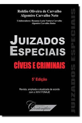 Juizados Especiais - Cíveis e Criminais - 5ª Ed. 2010 - Carvalho,Roldao Oliveira de   Tagrny.org