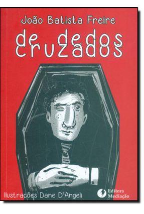 De Dedos Cruzados - Freire, João Batista | Hoshan.org