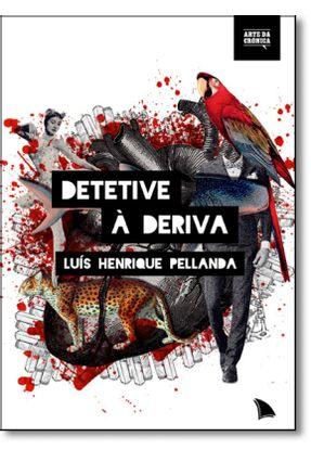 Detetive À Deriva - Pellanda,Luís Henrique | Hoshan.org