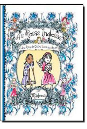 As Rosas Inglesas - Vol. 4 - Uma Rosa de Outro Nome Qualquer - Madonna | Hoshan.org