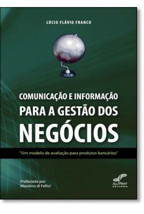 Comunicação e Informação - Para a Gestão dos Negócios - Franco,Lucio Flavio   Nisrs.org