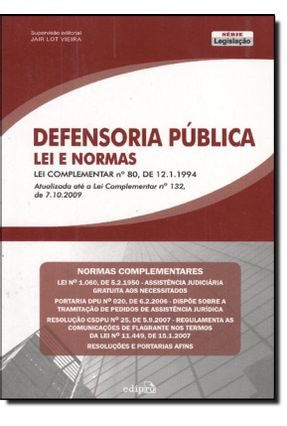 Defensoria Pública Lei e Normas - Série Legislação - Vieira,Jair Lot   Tagrny.org