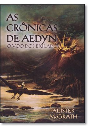 As Crônicas de Aedyn - o Voo Dos Exilados - Mcgrath,Alister   Hoshan.org