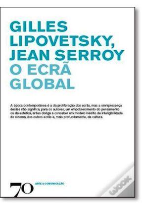 O Ecrã Global - Jean Serroy Gilles Lipovetsky   Tagrny.org