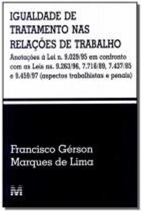 Igualdade de Tratamento nas Relações de Trabalho - Lima,Francisco Gerson Marques   Hoshan.org