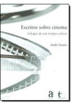 Escritos Sobre Cinema - Setaro,André   Tagrny.org