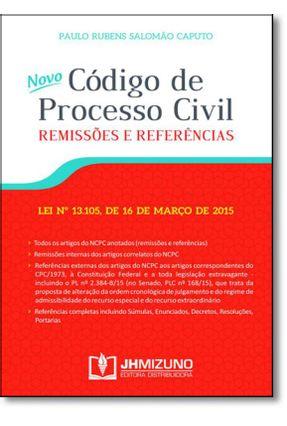 Novo Código de Processo Civil - Remissões e Referências - Salomão Caputo,Paulo Rubens   Hoshan.org