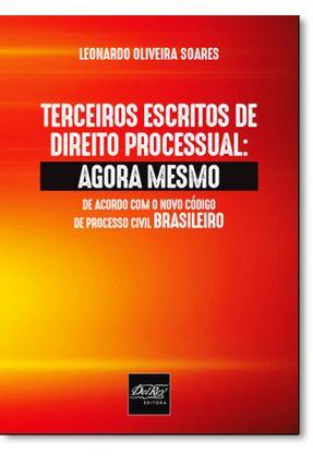 Terceiros Escritos de Direito Processual - Agora Mesmo - Soares,Leonardo Oliveira | Hoshan.org