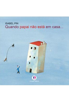Quando Papai Não Está Em Casa... - Editora Ciranda Cultural | Nisrs.org