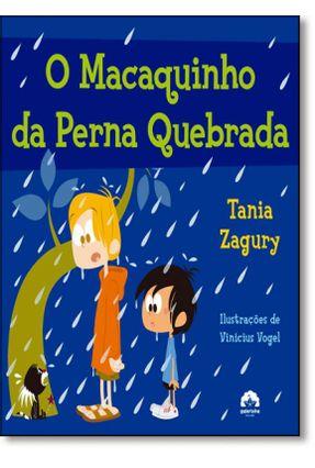 O Macaquinho da Perna Quebrada - Zagury,Tania | Nisrs.org