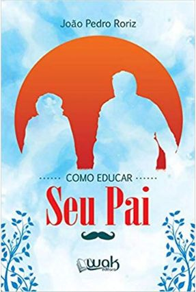 Como Educar Seu Pai - Roriz,João Pedro pdf epub