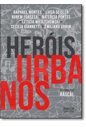 Heróis Urbanos - Geisler,Luisa Montes,Raphael Fonseca,Rubem pdf epub