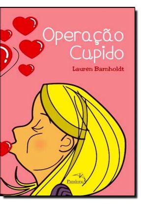 Operação Cupido - Barnholdt,Lauren | Hoshan.org