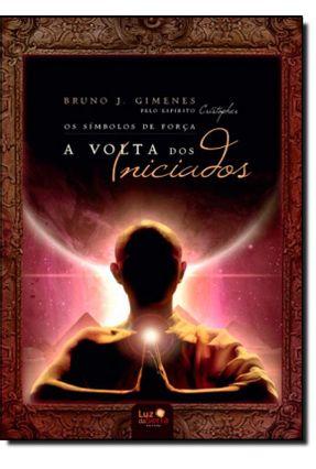 Os Símbolos de Força - a Volta Dos Iniciados - Gimenes,Bruno J.   Hoshan.org