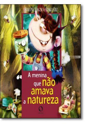 A Menina Que Não Amava A Natureza - Magno,Simone | Hoshan.org