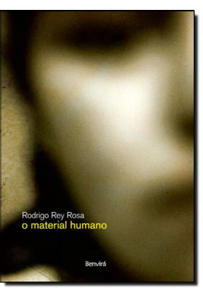 O Material Humano - Rey Rosa,Rodrigo pdf epub