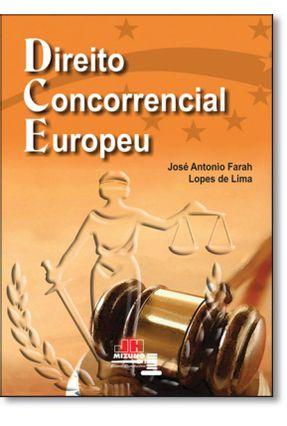 Direito Concorrencial Europeu - Lima,Jose Antonio Farah Lopes | Hoshan.org