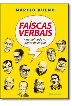 Faíscas Verbais - A Genialidade na Ponta da Língua - Bueno,Márcio | Hoshan.org