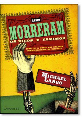 Assim Morreram Os Ricos e Famosos - Largo,Michael   Nisrs.org