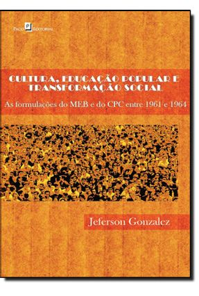 Cultura, Educação Popular e Transformação Social - Gonzalez,Jeferson Anibal   Hoshan.org