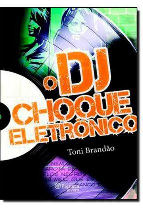 O Dj - Choque Eletrônico - Brandão, Toni pdf epub