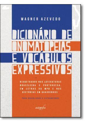 Dicionário de Onomatopeias e Vocábulos Expressivos - Azevedo,Wagner | Hoshan.org