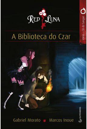 Red Luna - A Biblioteca do Czar - Morato,Gabriel Inoue,Marcos | Hoshan.org