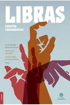 Libras - Aspectos Fundamentais - Lacerda,Cristina Broglia Feitosa de Santos,Lara Ferreira Dos Martins,Vanessa Regina De Oliveira pdf epub