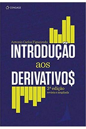 Introdução Aos Derivativos 3ª Ed. 2013 - Figueiredo,Antonio Carlos pdf epub