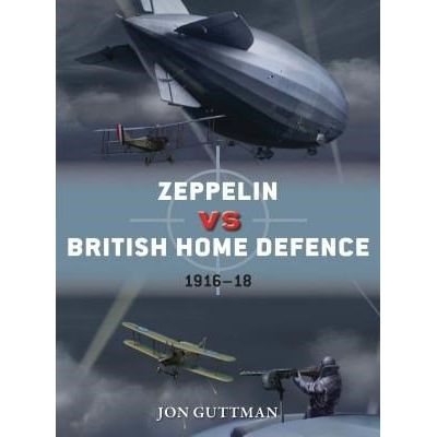 Zeppelin Vs British Home Defence 1915-18