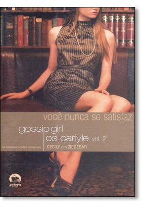 Você Nunca Se Satisfaz - Gossip Girl - Vol. 2 - Ziegesar,Cecily Von pdf epub