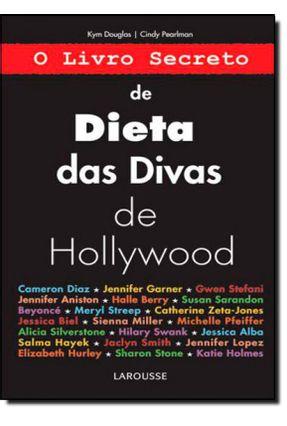 O Livro Secreto de Dieta Das Divas de Hollywood - Pearlman,Cindy Douglas, Kym | Tagrny.org