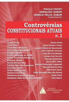 Controvérsias Constitucionais Atuais Nº 2 - Geraldo Jobim MARCO FÉLIX JOBIM Fayet,Paulo | Tagrny.org