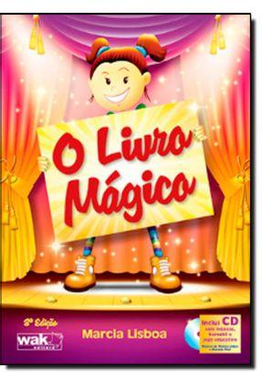 Livro Mágico - Acompanha CD - 3ª Ed. - 2011 - Lisboa,Márcia | Tagrny.org
