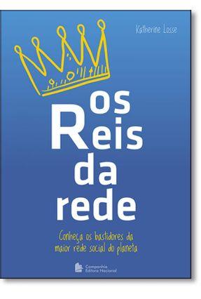 Os Reis da Rede - Conheça Os Bastidores da Maior Rede Social do Planeta - Losse,Katherine pdf epub
