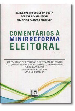 Comentários À Minirreforma Eleitoral - Pavan,Dorival Renato Costa,Daniel Castro Gomes da Florence,Ruy Celso Barbosa   Tagrny.org