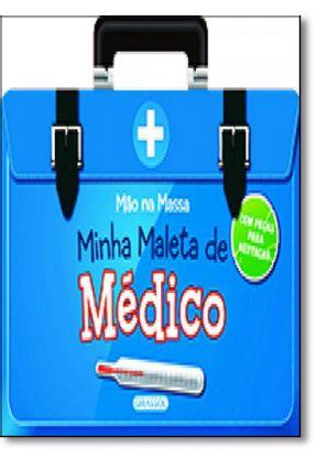Mão na Massa - Minha Maleta de Médico - Girassol,Editora | Hoshan.org