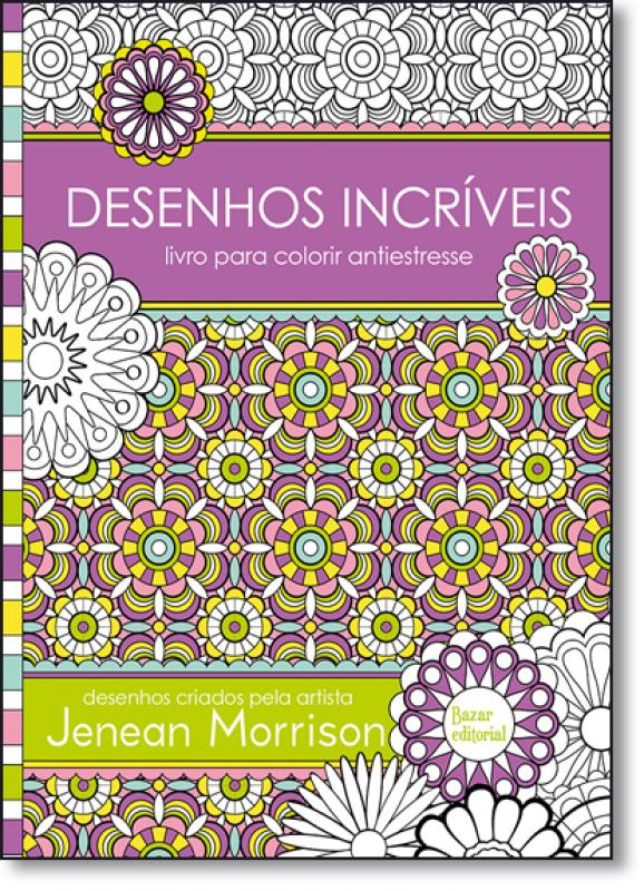 Desenhos Incriveis Livro Para Colorir Antiestresse Saraiva