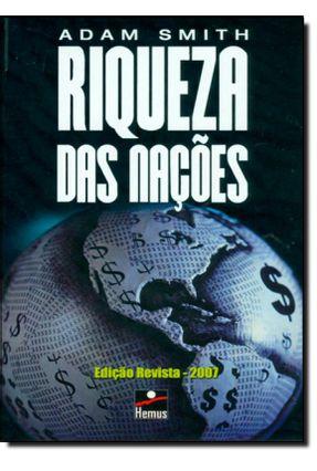 Riqueza das Nações - Ed. - Revista - Smith,Adam | Tagrny.org