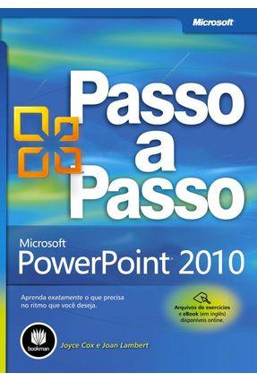 Microsoft Power Point 2010 - Passo A Passo - Cox,Joyce Lambert,Joan   Hoshan.org
