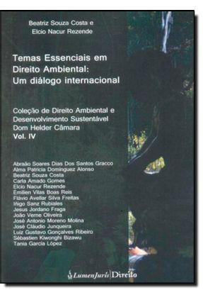 Temas Essenciais Em Direito Ambiental: Um Diálogo Internacional - Col. de Direito Ambiental E... - Costa,Beatriz Souza | Tagrny.org