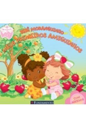 Bebê Moranguinho Meus Primeiros Amiguinhos e Dia do Arco-iris