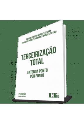 Terceirização Total - Entenda Por Ponto - 2ª Ed. 2019 - Lima,Francisco Meton Marques de Lima,Francisco Péricles Rodrigues Marques De pdf epub