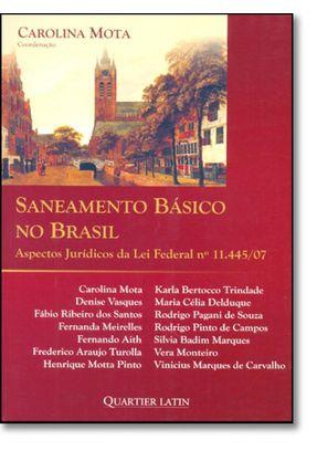Saneamento Básico no Brasil - Aspectos Jurídicos da Lei Federal Nº 11.445/07 - Mota,Carolina   Tagrny.org