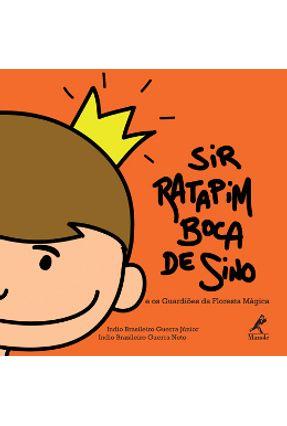 Sir Rapatim Boca de Sino - E os Guardiões da Floresta Mágica - Guerra,Junior Indio Brasileiro | Hoshan.org