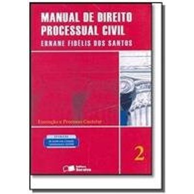 Manual de Direito Processual Civil - Vol. 2 - 13ª Ed. 2010