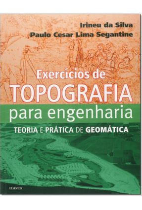 Exercícios De Topografia Para Engenharia - Teoria E Prática De Geomática